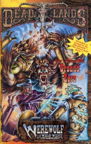 9781889546193: Ground Zero (Deadlands: The Weird West Dime Novels, PEG9005))