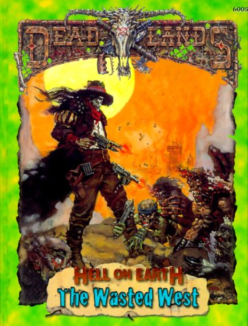 9781889546346: Deadlands: Hell on Earth: The Wasted West (PEG6005)