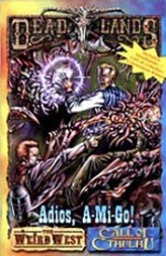 9781889546377: Adios A-Mi-Go (Call of Cthulhu / Deadlands: The Weird West Dime Novels)