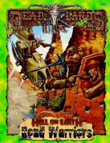 9781889546490: Road Warriors (Deadlands: Hell on Earth)