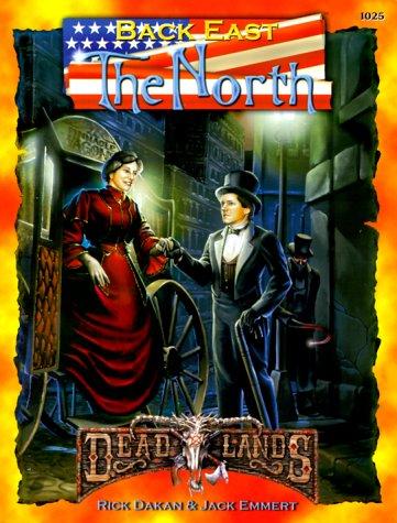 Back East: The North (Deadlands: The Weird West): Rick Dakan; Jack Emmert