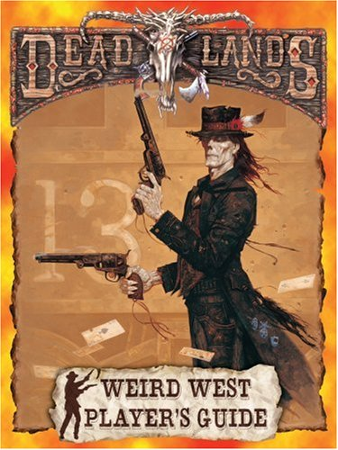 Weird West Player's Guide (Deadlands: The Weird West): Shane Lacy Hensley