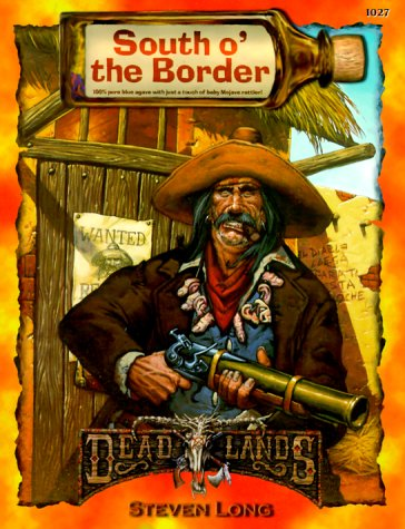 9781889546681: South o' the Border (Deadlands: The Weird West)