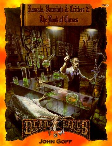 Rascals, Varmints, & Critters 2: The Book of Curses (Dead Lands): John Goff