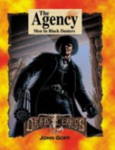 Agency, The - Men In Black Dusters (Deadlands): John Goff