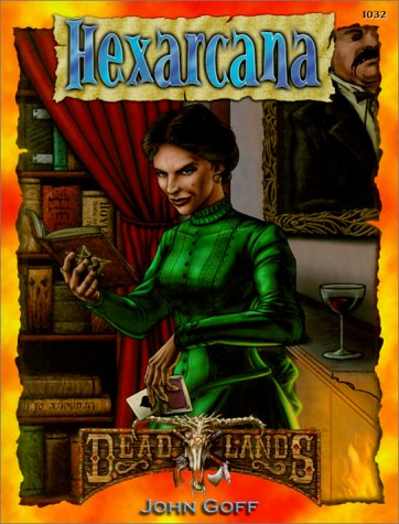 Hexarcana (Deadlands: The Weird West): Goff, John