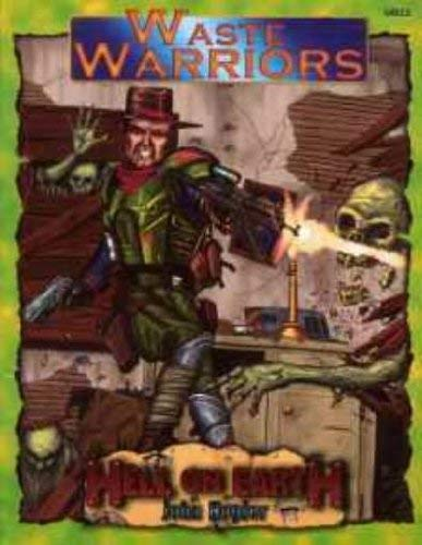 Waste Warriors (Deadlands: Hell on Earth Roleplaying)