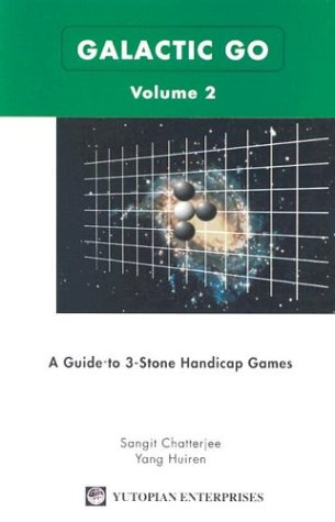 9781889554679: Galactic Go: A Guide to 3-Stone Handicap Games, Vol. 2