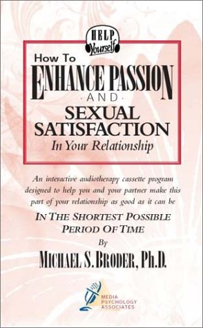 How to Enhance Passion and Sexual Satisfaction in Your Relationship (Audiocassette & Workbook):...