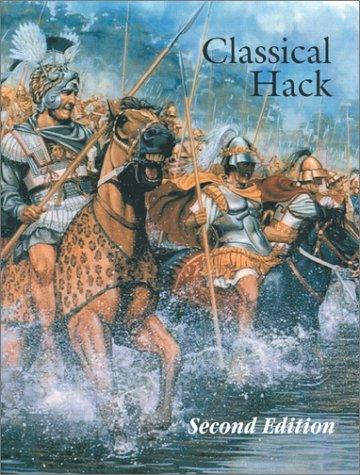 Classical Hack: Ancient Warfare 600 B.C. to 600 A.D.: Viverito, Philip J., Backer, Ed, Kohlbacher, ...