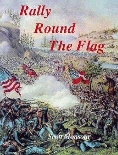 Rally Round the Flag - American Civil: Scott Monsour