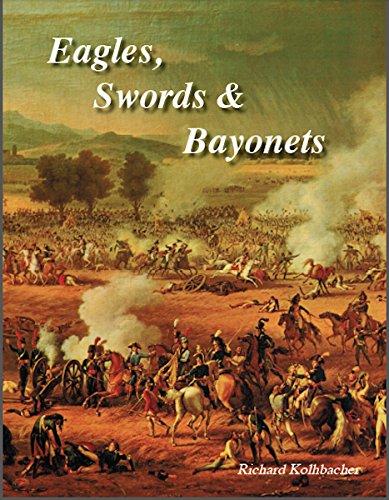 Eagles, Swords & Bayonets (Historical Miniature Rules