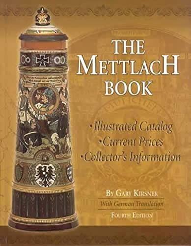 The Mettlach Book, 4th Ed: Illustrated Catalog,: Gary Kirsner