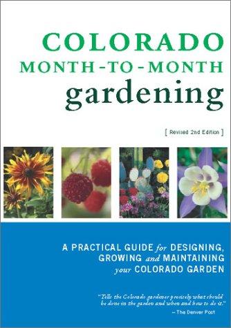 Colorado Month-to-Month Gardening (2nd Edition): Dolicek, Kelli