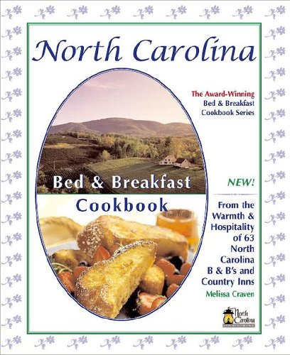 North Carolina Bed & Breakfast Cookbook (Bed & Breakfast Cookbooks (3D Press) FIRST EDITION