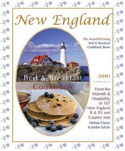 9781889593128: New England Bed & Breakfast Cookbook: From the Warmth & Hospitality of 107 New England B&b's and Country Inns (Bed & Breakfast Cookbooks (3D Press))