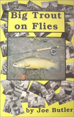 Big Trout on Flies: Butler,Joe