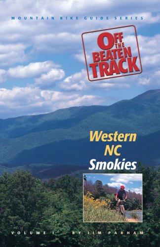 9781889596167: Off the Beaten Track: Western NC--Smokies (Mountain Bike Guide Series Vol. 1) (Off the Beaten Track Mountain Bike Guides)