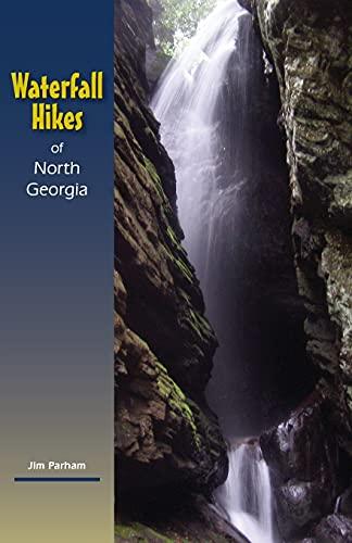 Waterfall Hikes of North Georgia: Parham, Jim