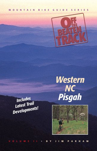 Off the Beaten Track: Western NC--Pisgah (Mountain Bike Guide Series Vol. 2): Jim Parham