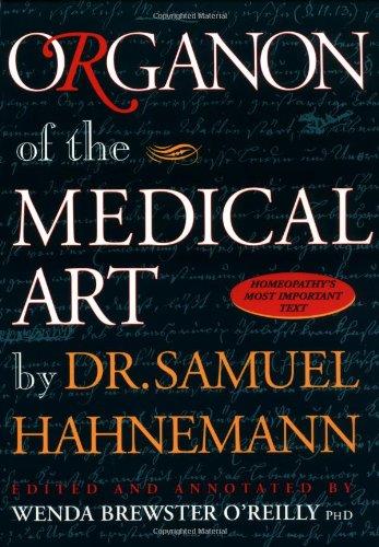 Organon of the Medical Art: Wenda O'Reilly