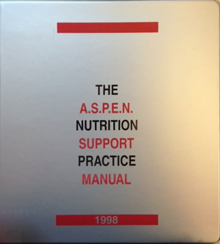 9781889622033: The A.s.p.e.n. Nutrition Support Practice Manual