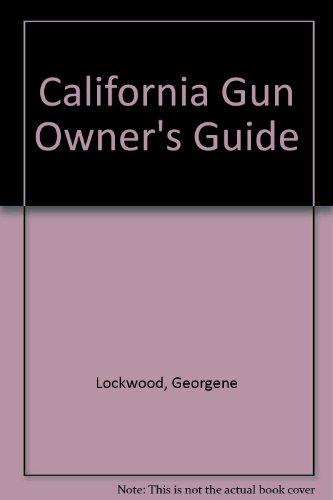 9781889632087: The California Gun Owner's Guide