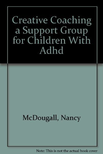 9781889636061: Creative Coaching a Support Group for Children With Adhd