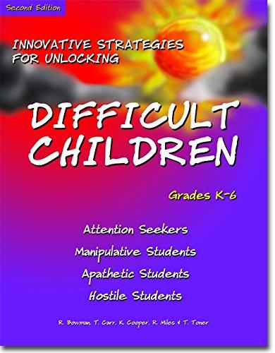 Innovative Strategies for Unlocking Difficult Children: Attention: Robert P. Bowman,