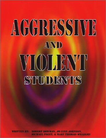 Aggressive and Violent Students: Robert Bowman, Jo