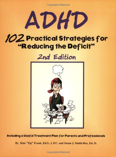 9781889636368: ADHD: 102 Practical Strategies for 'Reducing the Deficit'