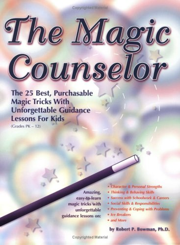 9781889636658: The Magic Counselor: The 25 Best, Purchasable Magic Tricks with Unforgettable Guidance Lessons for Kids (Grades PK-12)