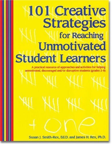 9781889636696: 101 Creative Strategies for Reaching Unmotivated Student Learners