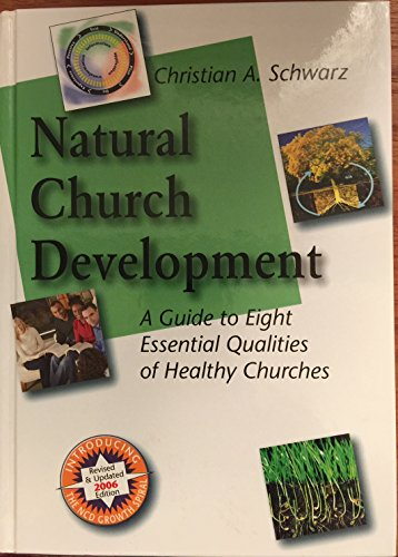 9781889638003: Natural Church Development: A Guide to Eight Essential Qualities of Healthy Churches