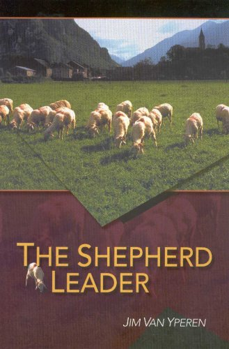 The Shepherd Leader: Jim VanYperen