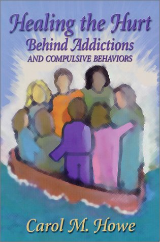Healing the Hurt Behind Addictions & Compulsive Behaviors