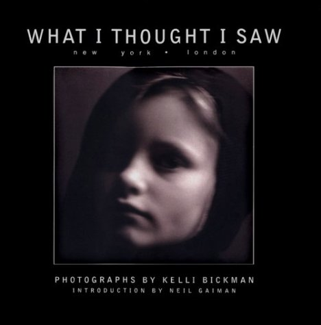 What I Thought I Saw: New York - London (9781889644035) by Kelli Bickman; Neil Gaiman