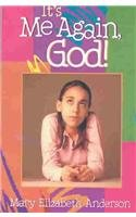 It's Me Again, God! [Paperback] [Aug 01,: Mary Elizabeth Anderson
