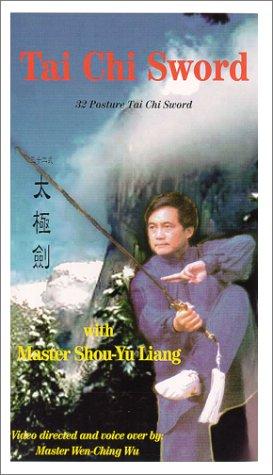 Tai Chi Sword: 32 Posture Tai Chi Sword: Master Shou-Yu Liang, Master Wen-Ching Wu