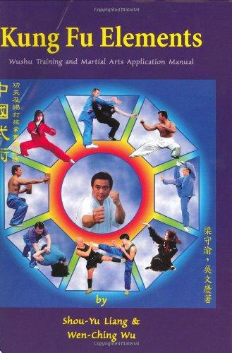 Kung Fu Elements : Wushu Training and: Wen-Ching Wu; Shou-Yu
