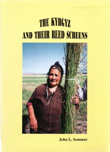 The Kyrgyz and their reed screens: John L Sommer