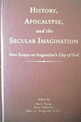 9781889680040: History, Apocalypse, and the Secular Imagination: New Essays on Augustine's City of God
