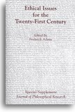 Ethical Issues for the Twenty-First Century (Special Supplement: Journal of Philosophical Research)...