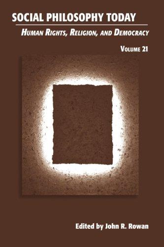 Socail Philosophy Today: Human Rights, Religion, and: Rowan, John R.
