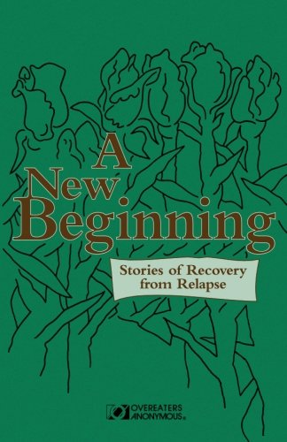 A NEW BEGINNING:STORIES OF RECOVERY FROM RELAPSE