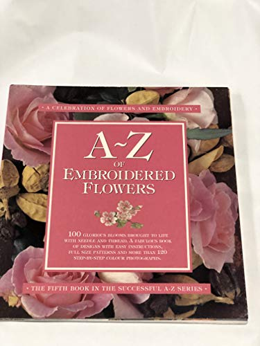 9781889682297: A-Z of Embroidered Flowers