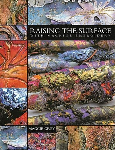 9781889682341: Raising The Surface With Machine Embroidery