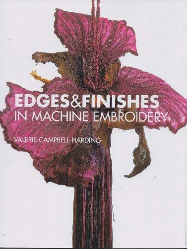 9781889682358: Edges And Finishes In Machine Embroidery