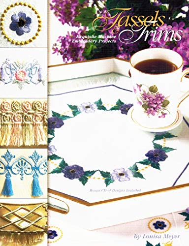 9781889682419: Tassels And Trims: Exquisite Machine Embroidery Projects