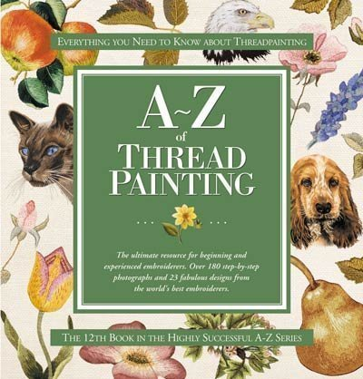 9781889682471: A-Z of Thread Painting